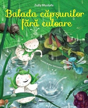Balada capsunilor fara culoare/Zully Mustafa