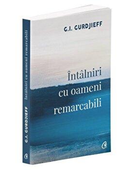 Intalniri cu oameni remarcabili. Ed a II-a/G.I. Gurdjieff poza cate