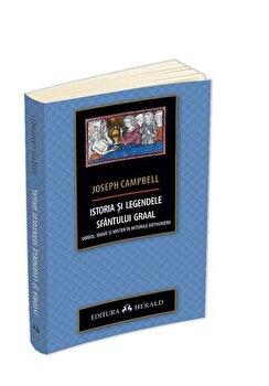 Istoria si legendele Sfantului Graal - Simbol, magie si mister in miturile arthuriene/Joseph Campbell imagine elefant.ro 2021-2022