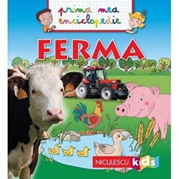 Prima mea enciclopedie - Ferma/Emmanuelle Kecir-Lepetit imagine elefant.ro 2021-2022