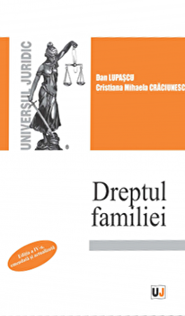 Dreptul familiei. Editia a IV-a, emendata si actualizata/Dan Lupascu, Cristiana Mihaela Craciunescu imagine elefant.ro 2021-2022