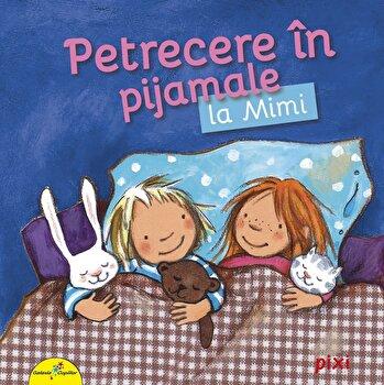 PIXI. Petrecere in pijamale la Mimi/Miriam Cordes