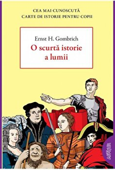 O scurta istorie a lumii/E.H. Gombrich