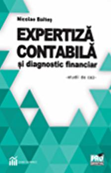 Expertiza contabila si diagnostic financiar - studii de caz/Nicolae Baltes imagine elefant.ro 2021-2022