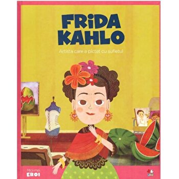 Micii Eroi. Frida Kahlo/***