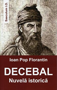 Decebal/Ioan Pop Florantin