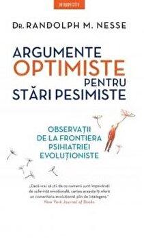 Argumente optimiste pentru stari pesimiste/Randolph M. Nesse imagine elefant.ro 2021-2022