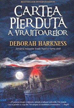 Cartea pierduta a vrajitoarelor/Deborah Harkness imagine