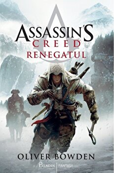 Assassin's Creed. Renegatul/Oliver Bowden imagine elefant 2021