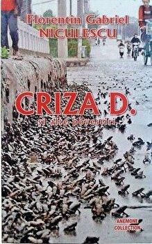 Criza D. si alte povestiri/Florentin Gabriel Niculescu poza cate
