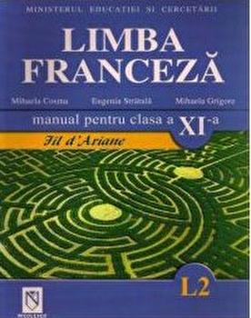 Limba franceza L2. Manual clasa a XI-a/Eugenia Stratula, Mihaela Cosma, Mihaela Grigore imagine elefant.ro 2021-2022