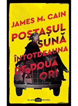 Postasul suna intotdeauna de doua ori/James M. Cain imagine elefant.ro