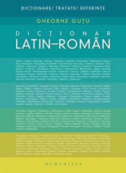 Dictionar latin-roman/Gheorghe Gutu imagine elefant.ro 2021-2022