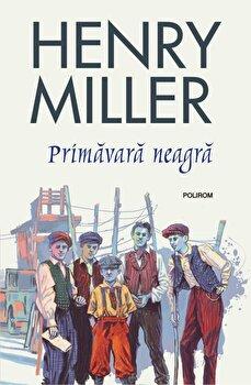 Primavara neagra (editia 2019)-Henry Miller imagine