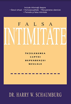 Falsa intimitate/Harry W. Schaumburg poza cate