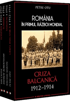 Set Romania in primul razboi mondial (4 carti)/Petre Otu imagine elefant 2021