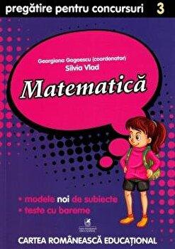 Matematica cls. a III-a pregatire pentru concursuri/Georgiana Gogoescu(Coord), Silvia Vlad