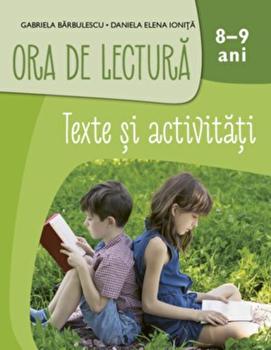 Ora de lectura. Texte si activitati. 8-9 ani