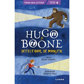 Hugo si Boone. Detectorul de monstri/Ellen Potter