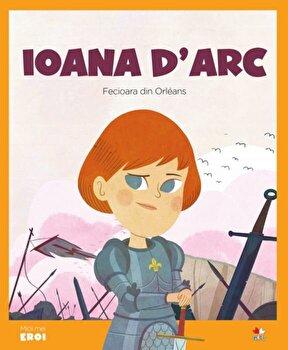 Micii eroi. Ioana D Arc/***