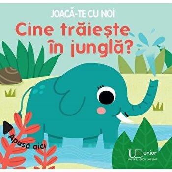Joaca-te cu noi. Cine traieste in jungla?/Sonia Baretti