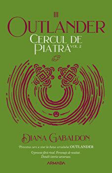 Cercul de piatra vol. 2 - Seria Outlander, partea a III-a, ed.2020/Diana Gabaldon