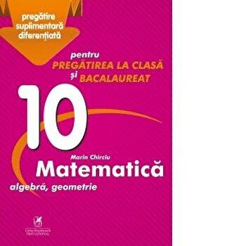 Matematica cls. 10/Marin Chirciu imagine elefant.ro 2021-2022