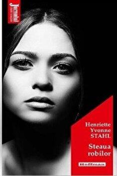 Steaua robilor/Henriette Yvonne Stahl