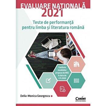 Evaluare nationala 2021 limba si literatura romana. Teste de performanta/Delia-Monica Georgescu