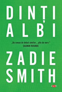 Dinti albi/Zadie Smith imagine