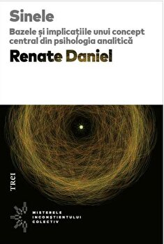 Sinele. Bazele si implicatiile unui concept central din psihologia analitica/Renate Daniel imagine elefant.ro