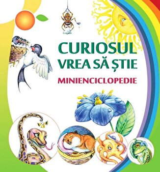 Curiosul vrea sa stie. Minienciclopedie/Ala Bujor imagine elefant.ro 2021-2022