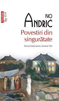 Povestiri din singuratate/Ivo Andric imagine