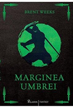 Marginea umbrei/Brent Weeks