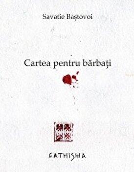 Cartea Pentru Barbati/Savatie Bastovoi imagine