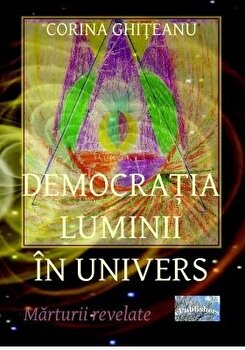Democratia luminii in univers/Corina Ghiteanu imagine elefant.ro 2021-2022