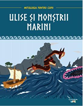 Ulise si monstrii marini. Mitologia pentru copii/***