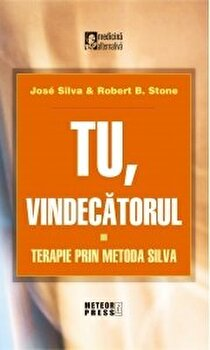 Tu, vindecatorul/Jose Silva,Robert B. Stone imagine elefant.ro 2021-2022