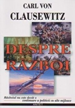 Despre razboi /Carl Von Clausewitz poza cate