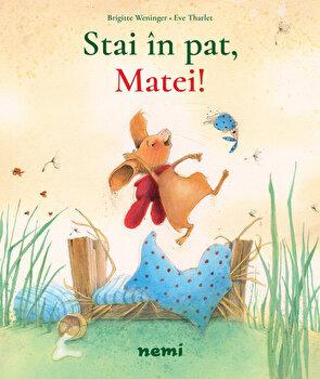Stai in pat, Matei!/Brigitte Weninger, Eve Tharlet