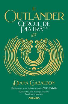 Cercul de piatra vol. 1 - Seria Outlander, partea a III-a, ed.2020/Diana Gabaldon imagine