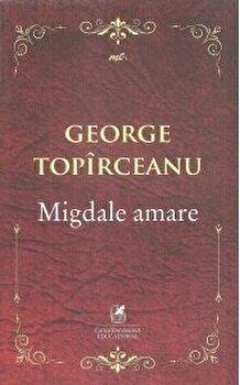 Migdale amare/George Topirceanu imagine