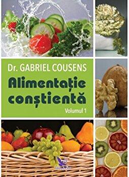 Alimentatia constienta, 2 volume/Gabriel Cousens imagine elefant.ro 2021-2022