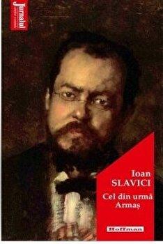 Cel din urma Armas/Ioan Slavici
