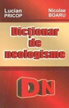Dictionar de neologisme/Lucian Pricop, Nicolae Boaru