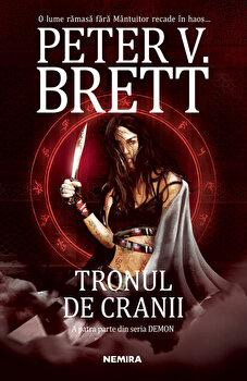 Tronul de cranii. Seria Demon, partea a IV-a/Peter V. Brett