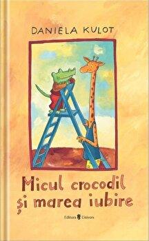 Micul crocodil si marea iubire/Daniela Kulot