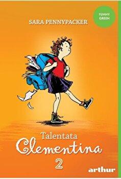 Clementina 2. Talentata Clementina/Sara Pennypacker imagine elefant.ro 2021-2022