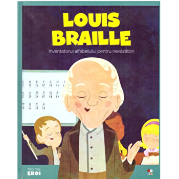 Micii eroi. Louis Braille/***