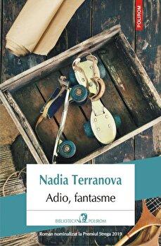 Adio, fantasme/Nadia Terranova imagine